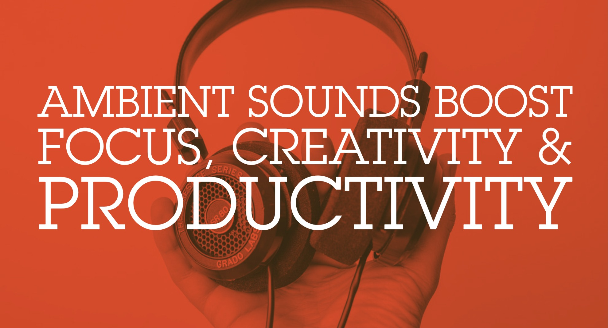 Ambient Sounds, Creativity and Productivity