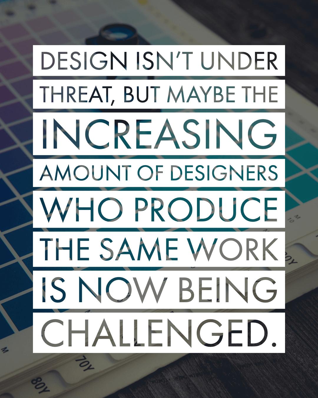design isnt under threat from diy designers